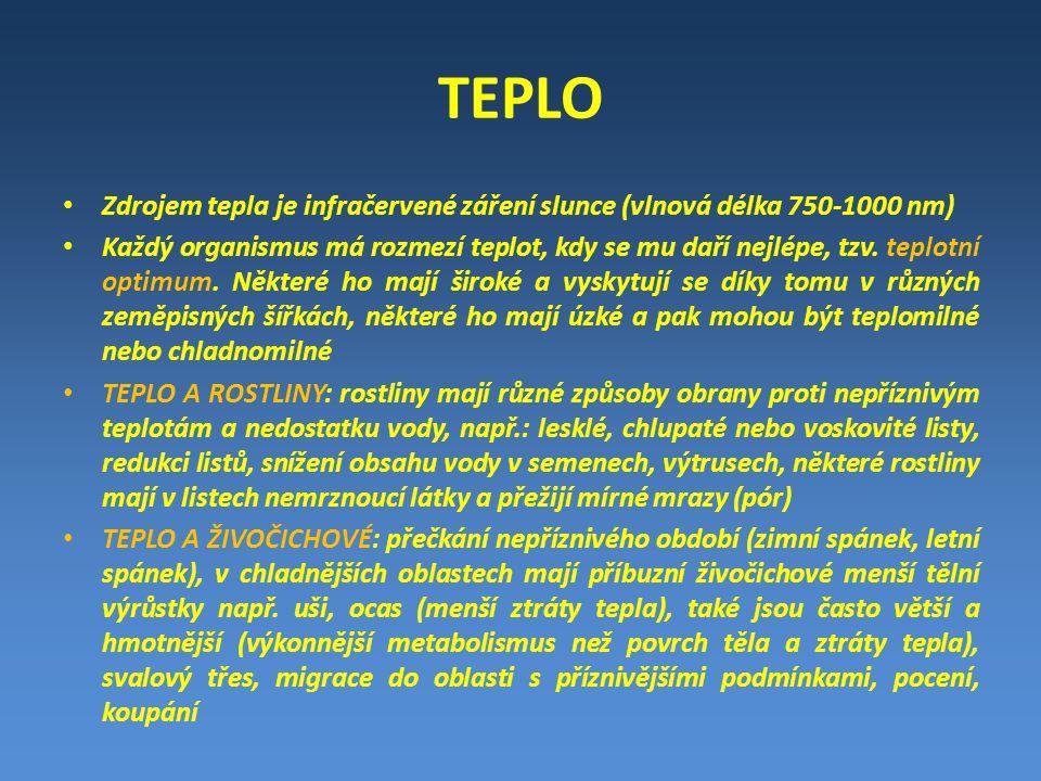 TEPLO Zdrojem tepla je infračervené záření slunce (vlnová délka 750-1000 nm)
