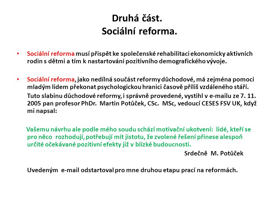 Druhá část. Sociální reforma.