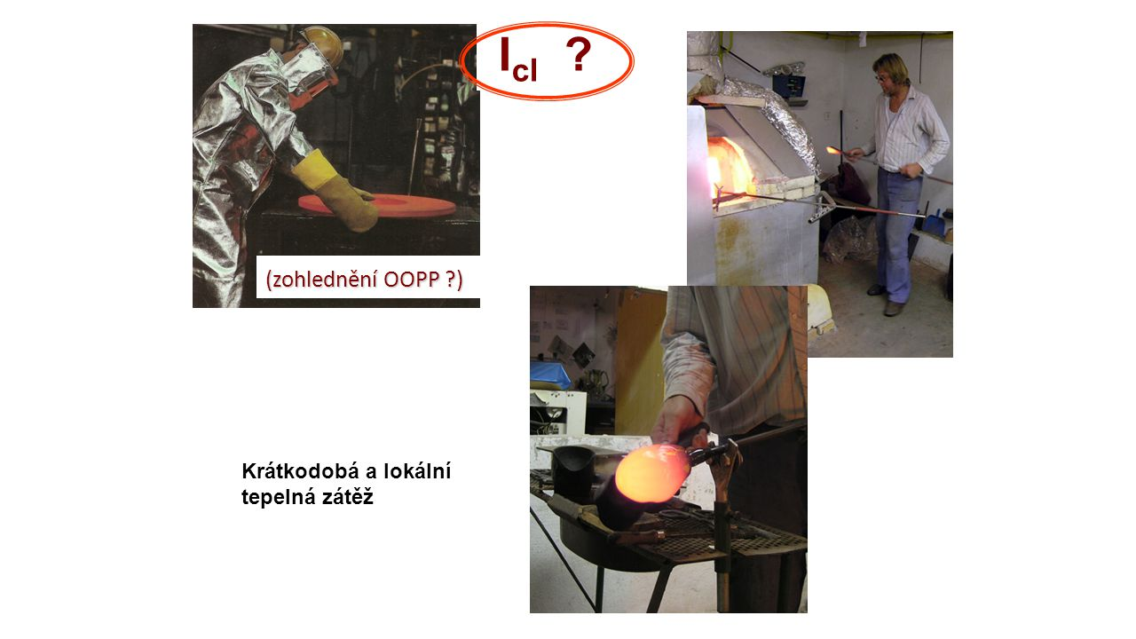 Icl (zohlednění OOPP ) Krátkodobá a lokální tepelná zátěž