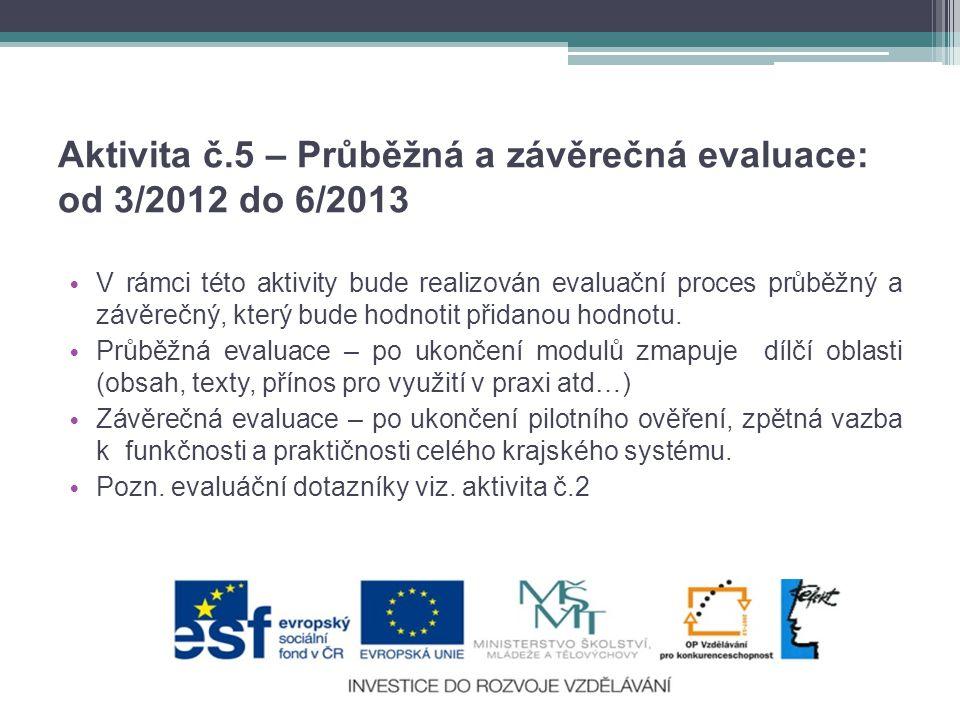 Aktivita č.5 – Průběžná a závěrečná evaluace: od 3/2012 do 6/2013