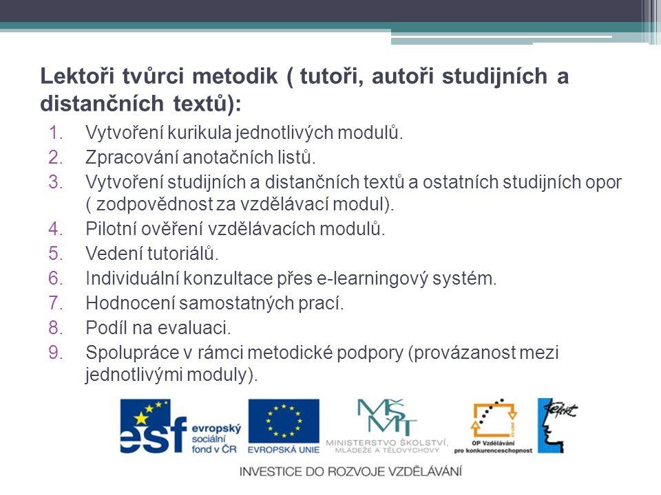 Lektoři tvůrci metodik ( tutoři, autoři studijních a distančních textů):