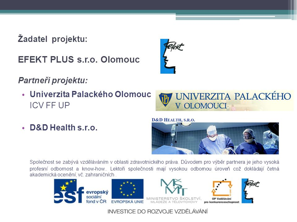 Žadatel projektu: EFEKT PLUS s.r.o. Olomouc Partneři projektu: