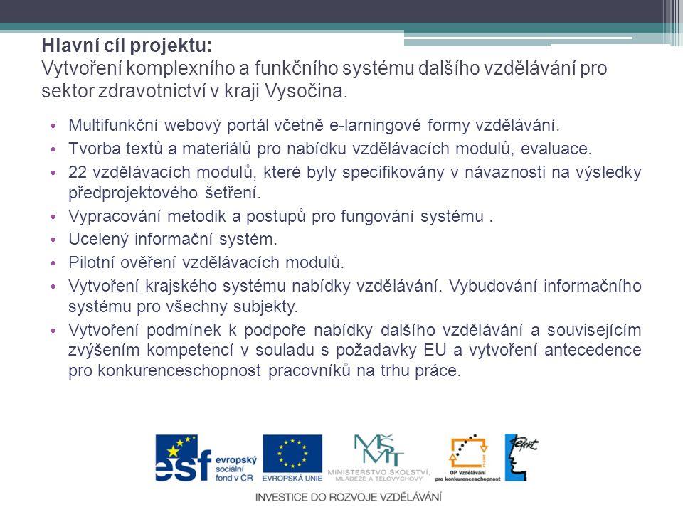 Hlavní cíl projektu: Vytvoření komplexního a funkčního systému dalšího vzdělávání pro sektor zdravotnictví v kraji Vysočina.