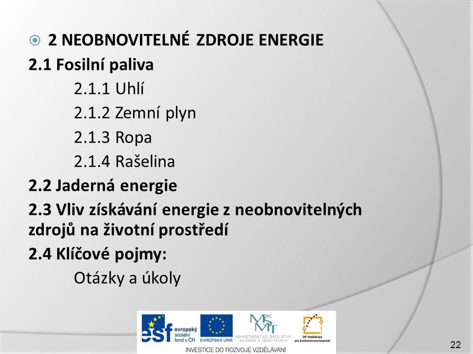 2 NEOBNOVITELNÉ ZDROJE ENERGIE