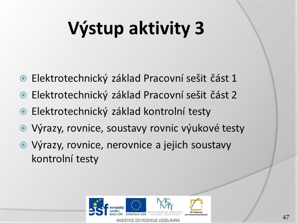 Výstup aktivity 3 Elektrotechnický základ Pracovní sešit část 1