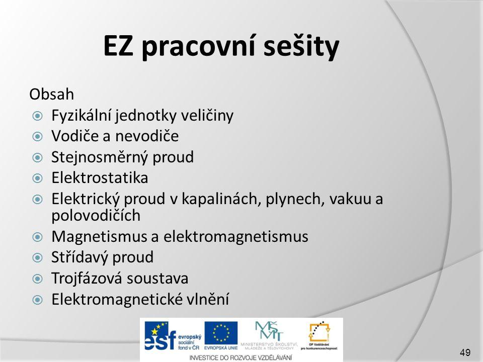 EZ pracovní sešity Obsah Fyzikální jednotky veličiny Vodiče a nevodiče
