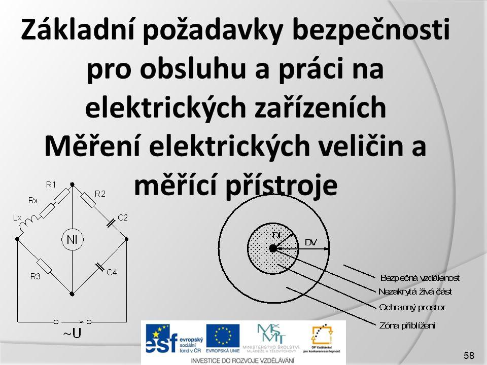 Základní požadavky bezpečnosti pro obsluhu a práci na elektrických zařízeních Měření elektrických veličin a měřící přístroje