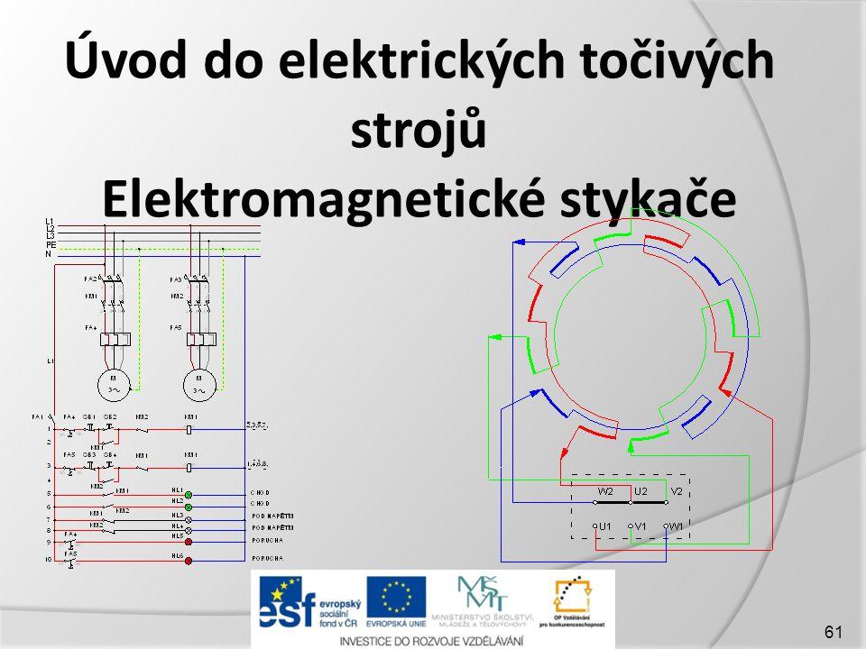 Úvod do elektrických točivých strojů Elektromagnetické stykače