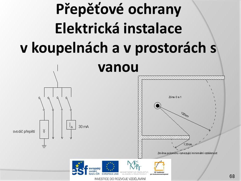 Přepěťové ochrany Elektrická instalace v koupelnách a v prostorách s vanou
