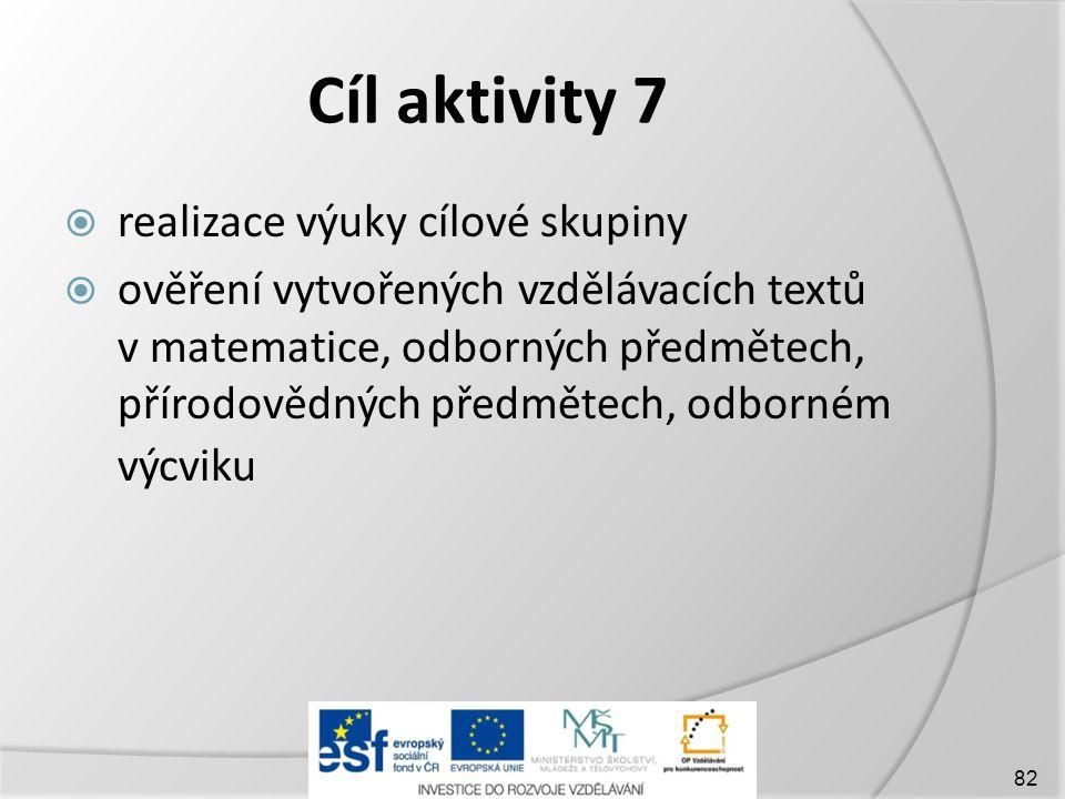 Cíl aktivity 7 realizace výuky cílové skupiny