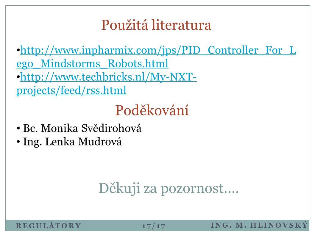 Použitá literatura Poděkování Děkuji za pozornost....