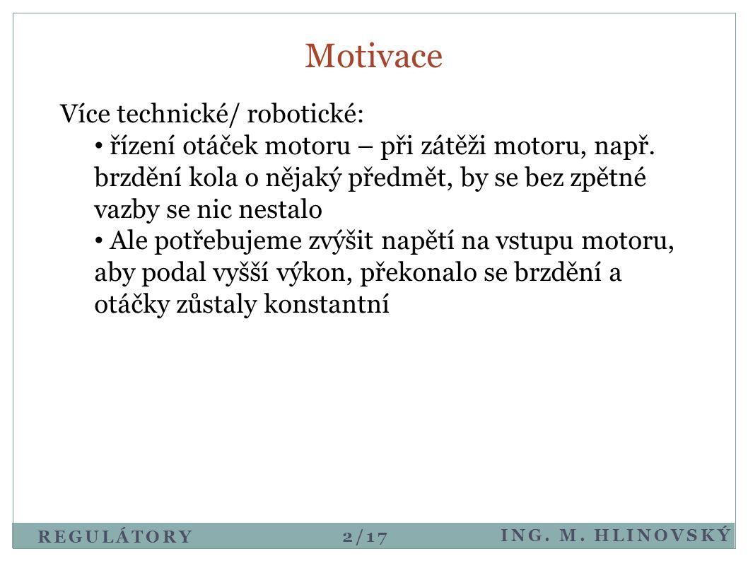 Motivace Více technické/ robotické: