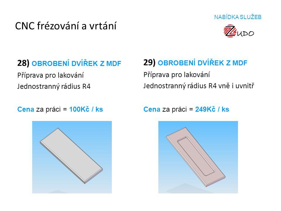 CNC frézování a vrtání 29) OBROBENÍ DVÍŘEK Z MDF