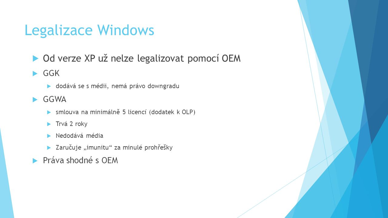 Legalizace Windows Od verze XP už nelze legalizovat pomocí OEM GGK
