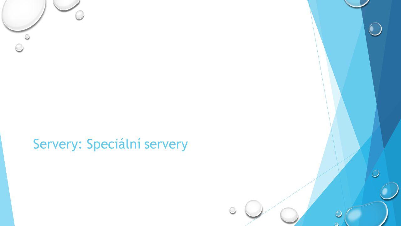 Servery: Speciální servery
