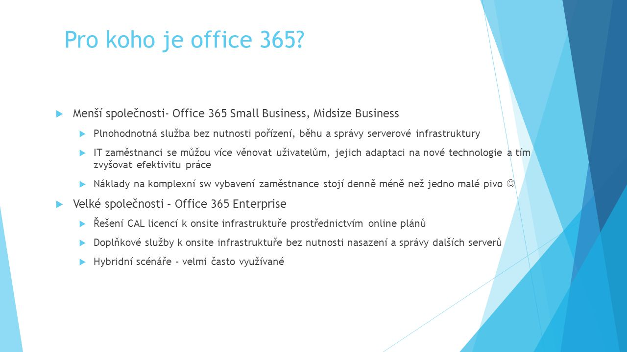 Pro koho je office 365 Menší společnosti- Office 365 Small Business, Midsize Business.
