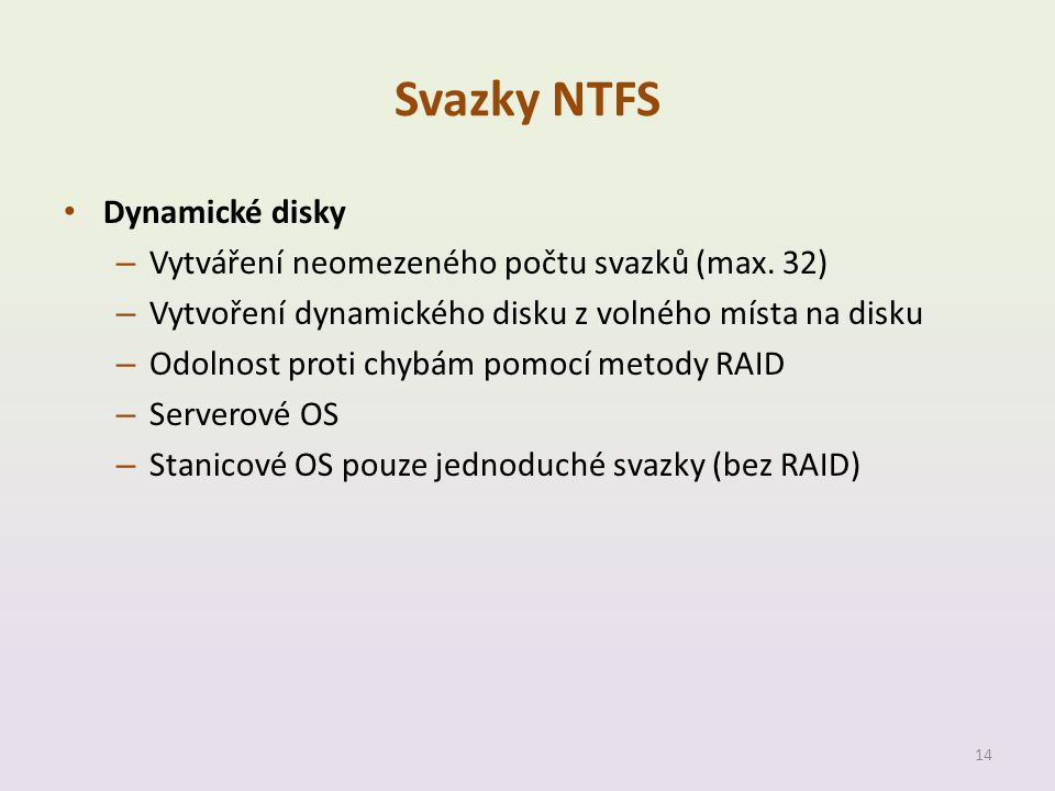 Svazky NTFS Dynamické disky