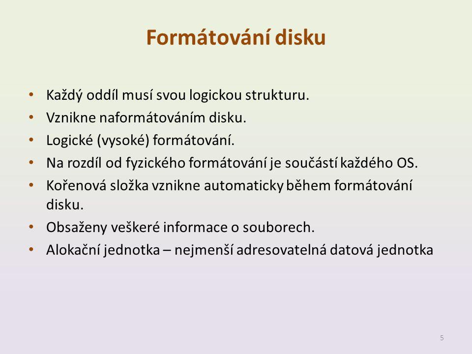 Formátování disku Každý oddíl musí svou logickou strukturu.
