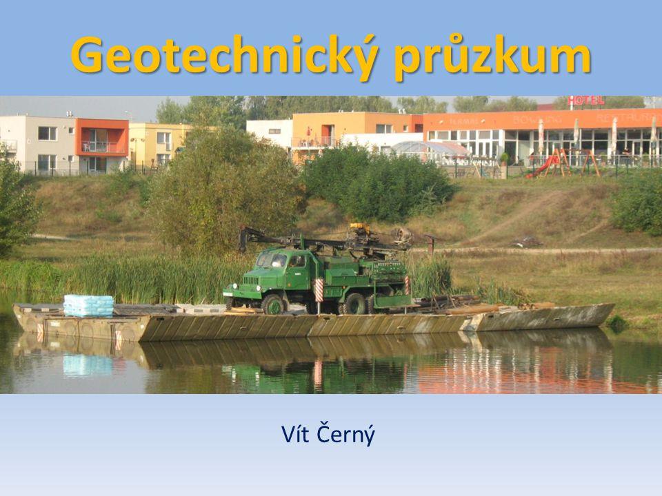 Geotechnický průzkum Vít Černý