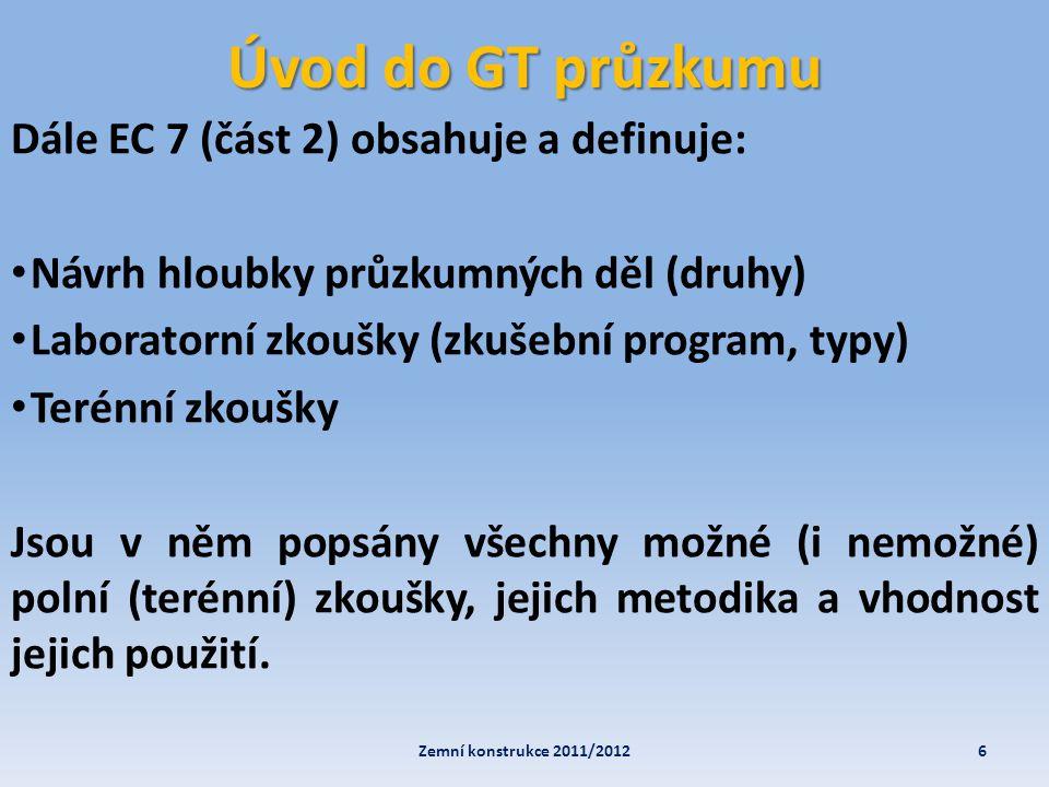 Úvod do GT průzkumu Dále EC 7 (část 2) obsahuje a definuje: