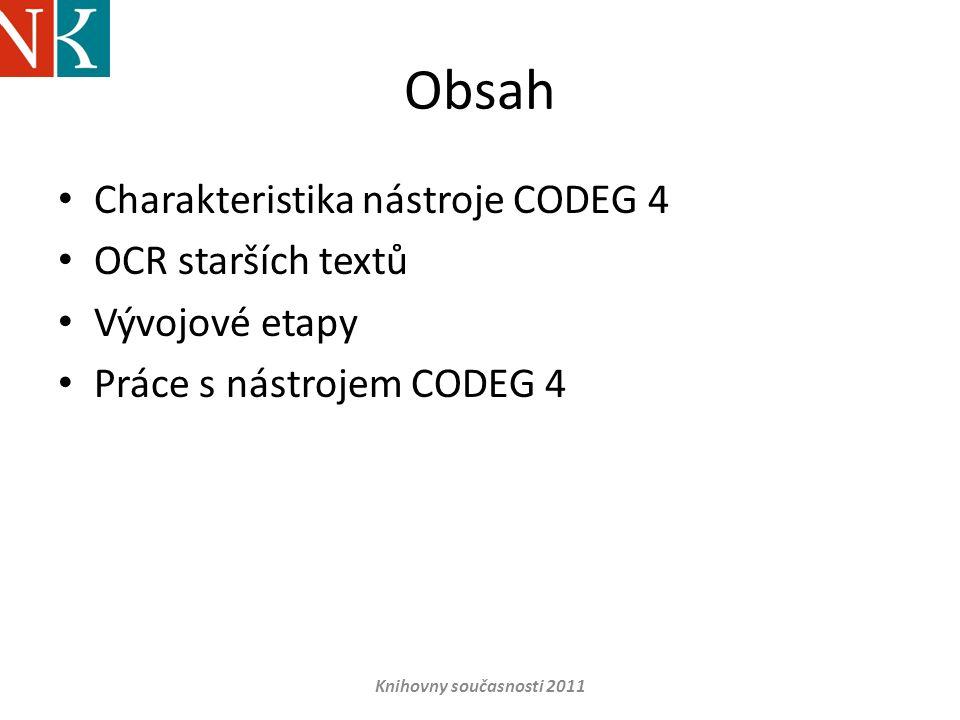Obsah Charakteristika nástroje CODEG 4 OCR starších textů
