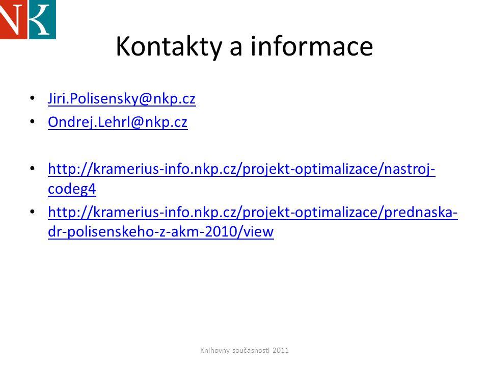 Kontakty a informace Jiri.Polisensky@nkp.cz Ondrej.Lehrl@nkp.cz