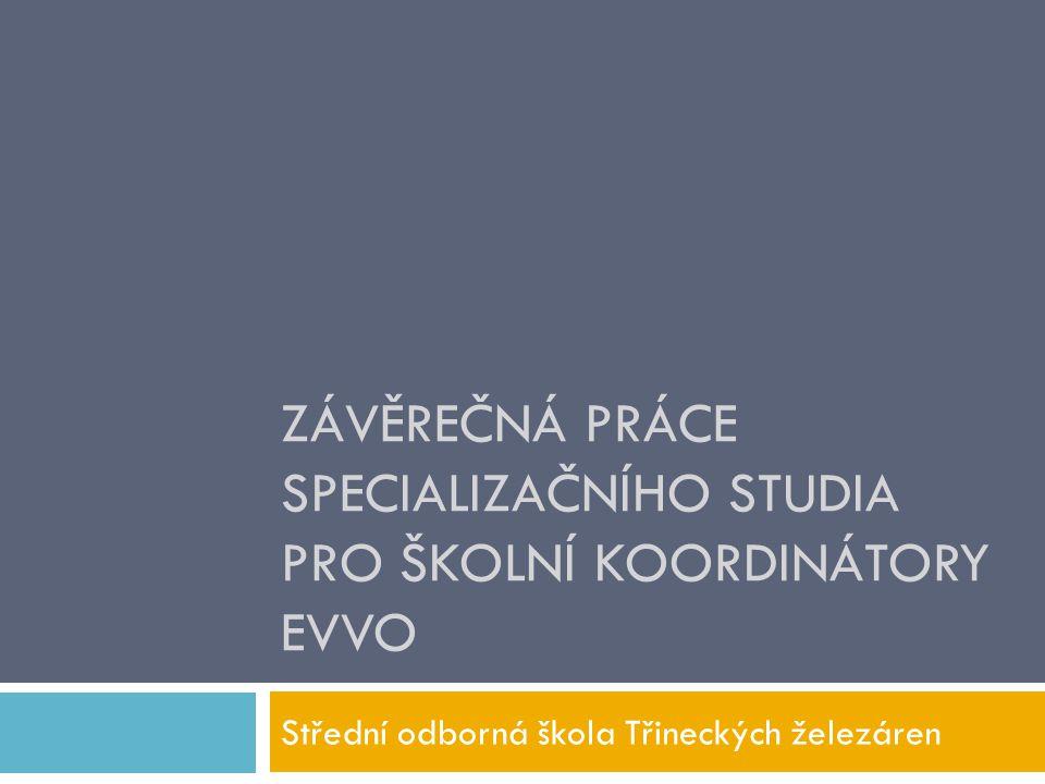 Závěrečná práce specializačního studia pro školní koordinátory EVVO