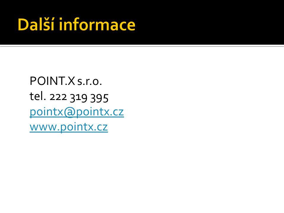 Další informace POINT.X s.r.o. tel. 222 319 395 pointx@pointx.cz www.pointx.cz