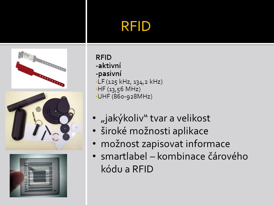 """RFID """"jakýkoliv tvar a velikost široké možnosti aplikace"""