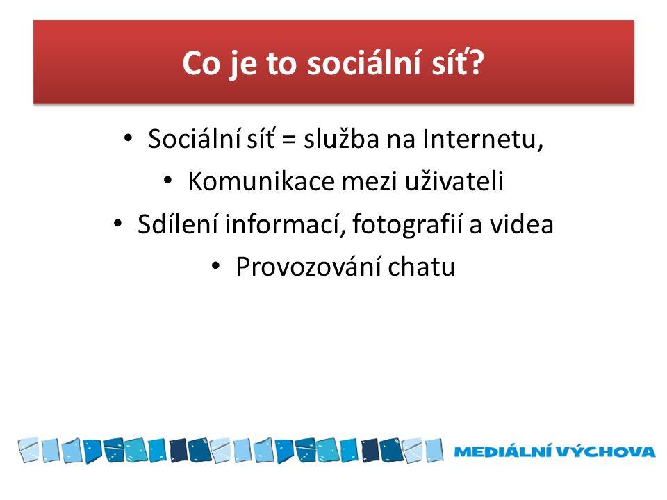 Co je to sociální síť Sociální síť = služba na Internetu,