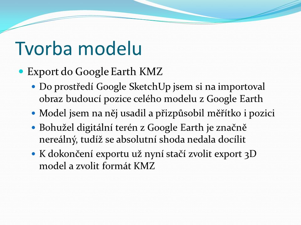 Tvorba modelu Export do Google Earth KMZ