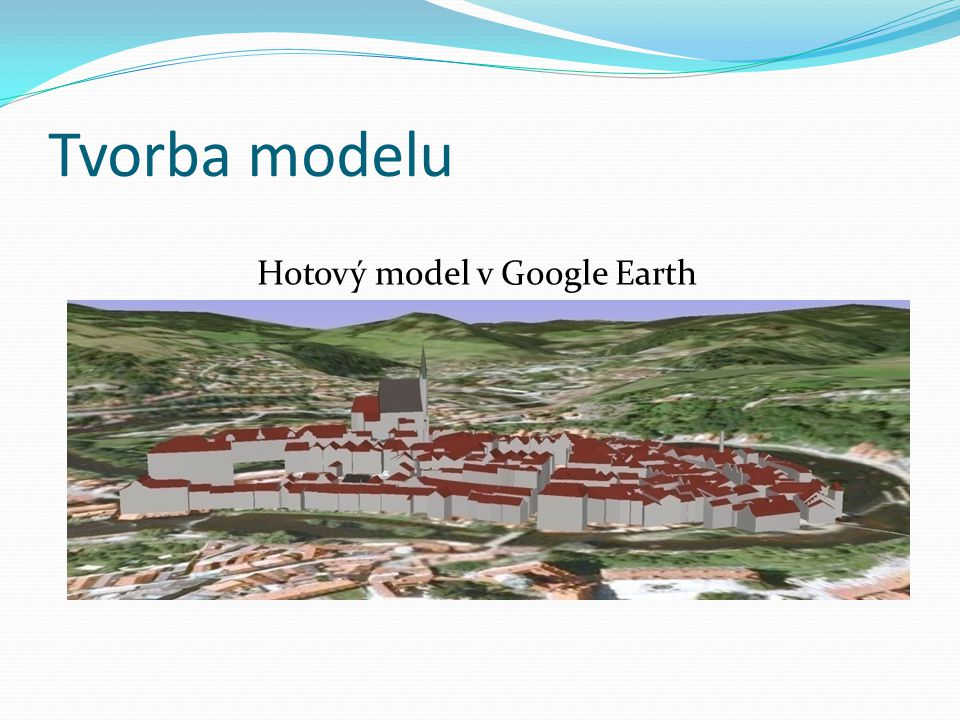Hotový model v Google Earth