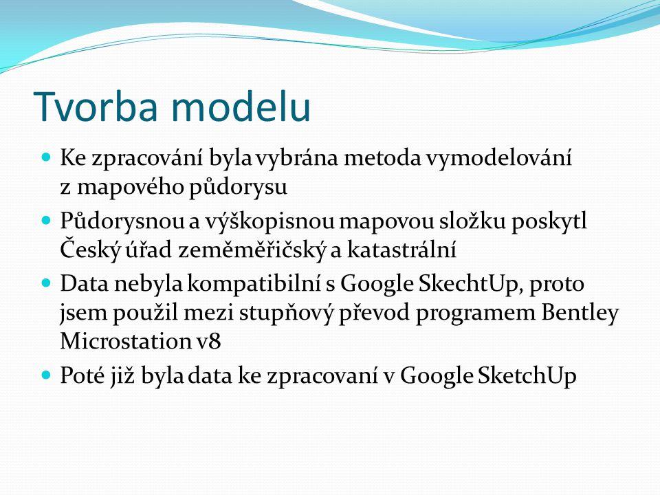 Tvorba modelu Ke zpracování byla vybrána metoda vymodelování z mapového půdorysu.