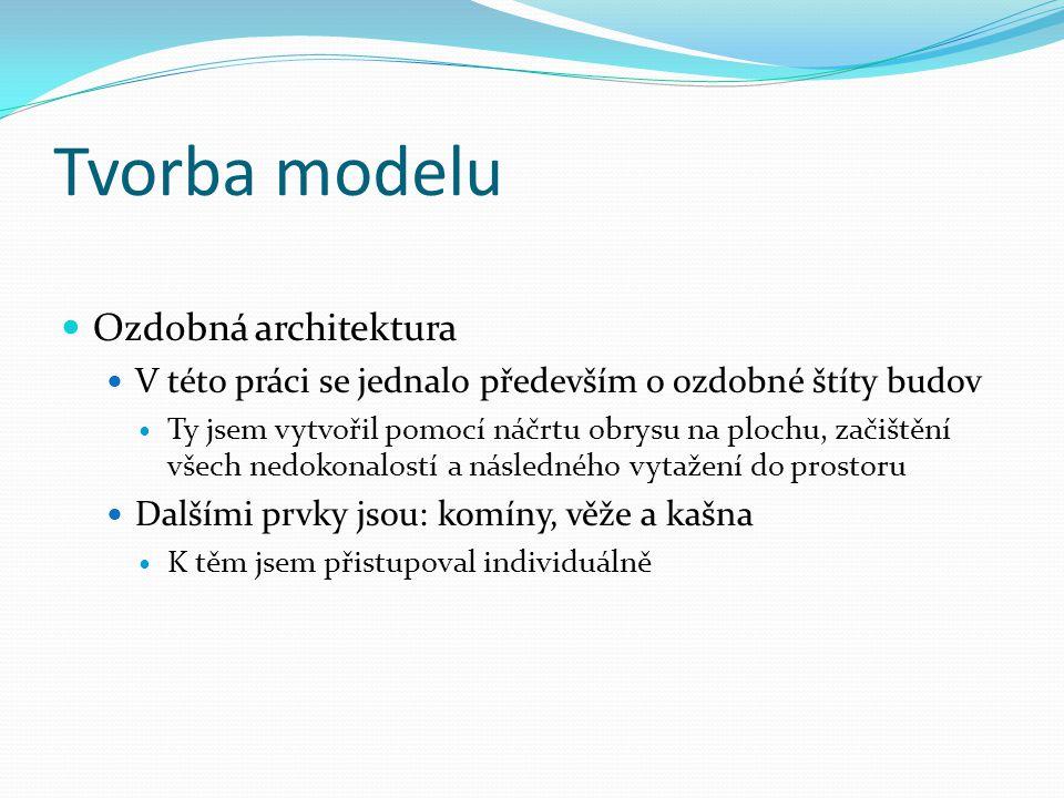 Tvorba modelu Ozdobná architektura