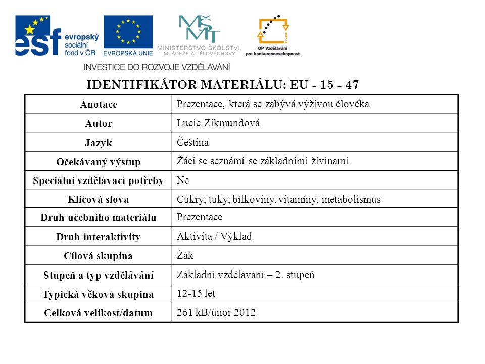 Identifikátor materiálu: EU - 15 - 47