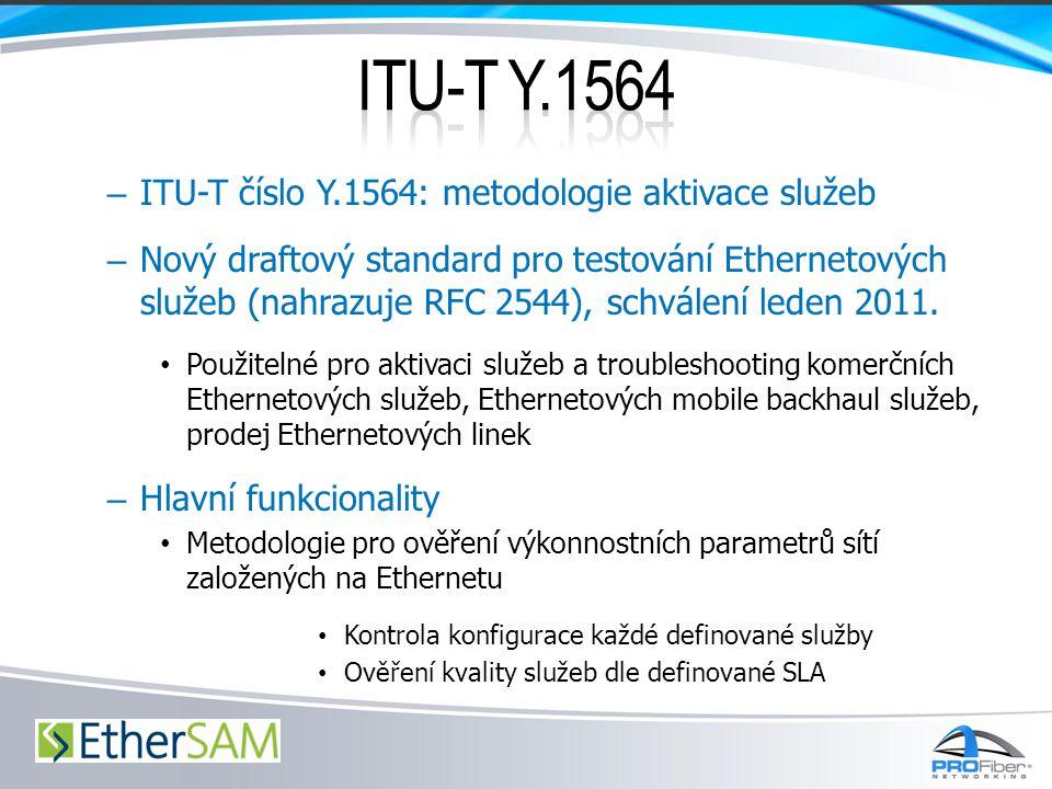ITU-T Y.1564 ITU-T číslo Y.1564: metodologie aktivace služeb