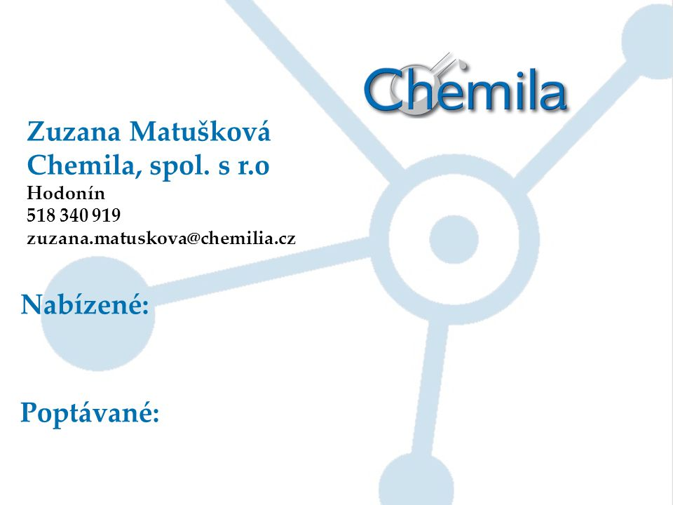 Zuzana Matušková Chemila, spol. s r.o Nabízené: Poptávané: Hodonín