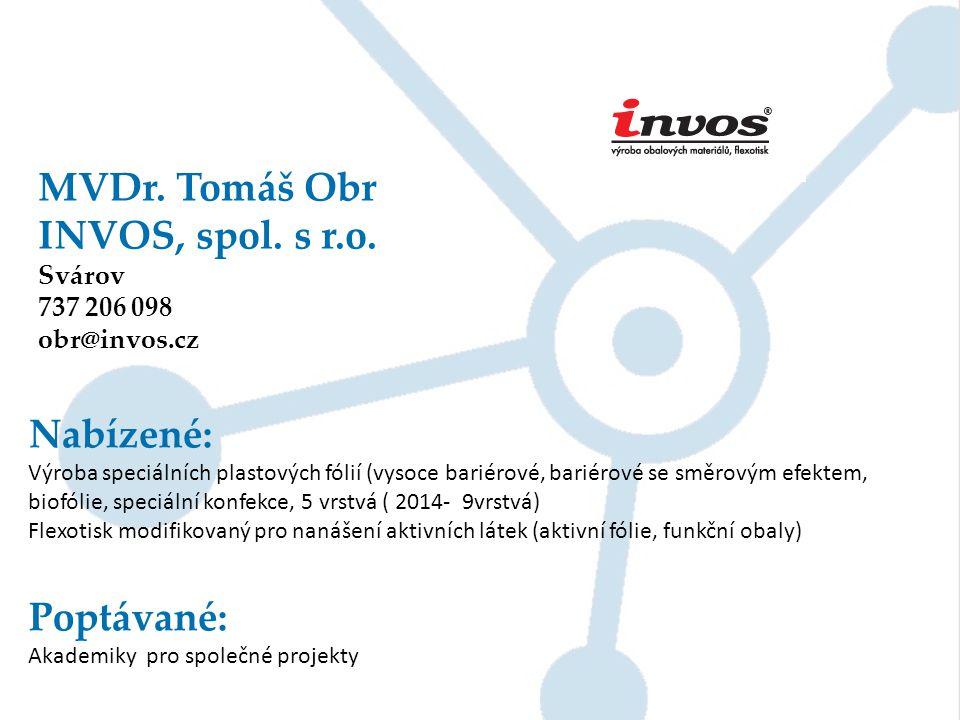 MVDr. Tomáš Obr INVOS, spol. s r.o. Nabízené: Poptávané: Svárov