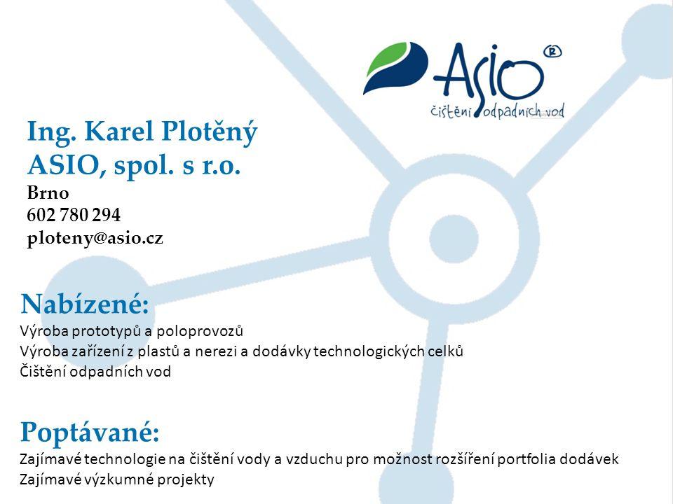 Ing. Karel Plotěný ASIO, spol. s r.o. Nabízené: Poptávané: Brno