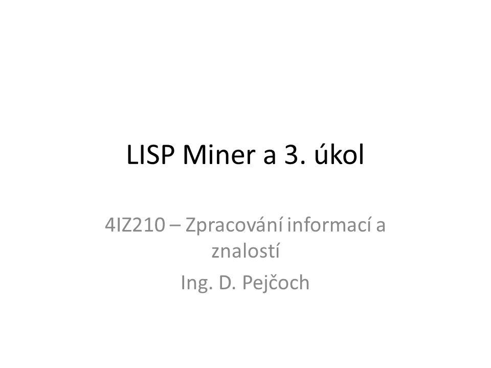 4IZ210 – Zpracování informací a znalostí Ing. D. Pejčoch