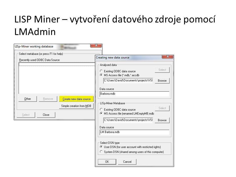 LISP Miner – vytvoření datového zdroje pomocí LMAdmin
