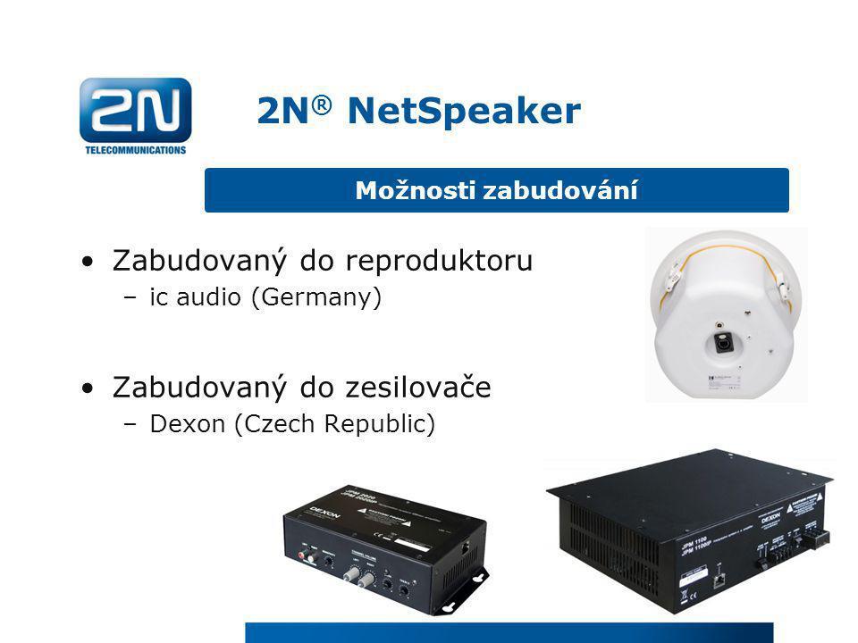 2N® NetSpeaker Zabudovaný do reproduktoru Zabudovaný do zesilovače