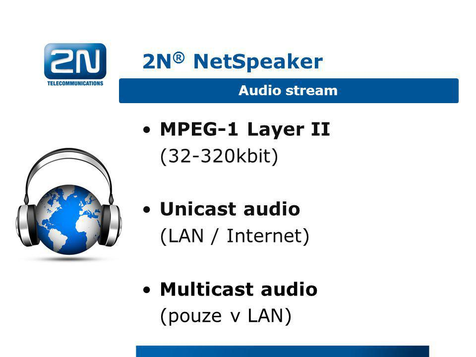 2N® NetSpeaker MPEG-1 Layer II (32-320kbit) Unicast audio