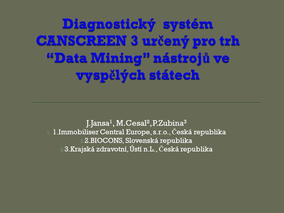 Diagnostický systém CANSCREEN 3 určený pro trh Data Mining nástrojů ve vyspělých státech