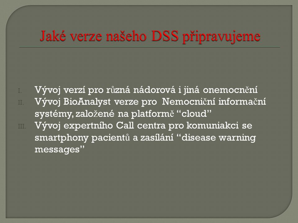 Jaké verze našeho DSS připravujeme