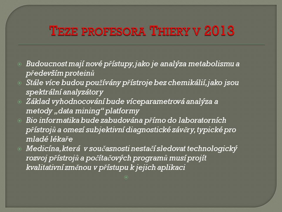 Teze profesora Thiery v 2013