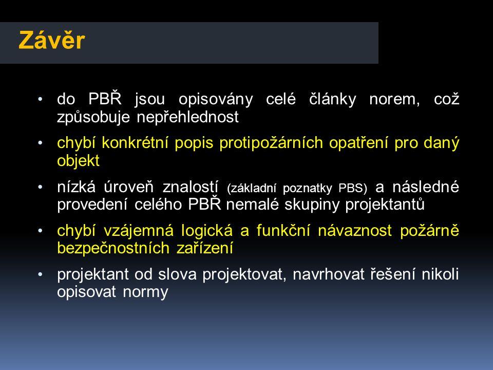 Závěr do PBŘ jsou opisovány celé články norem, což způsobuje nepřehlednost. chybí konkrétní popis protipožárních opatření pro daný objekt.