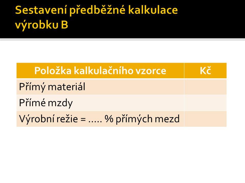 Sestavení předběžné kalkulace výrobku B