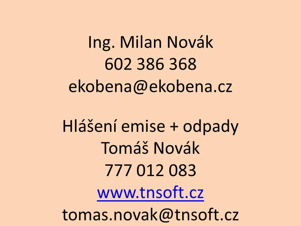 Ing. Milan Novák 602 386 368 ekobena@ekobena.cz