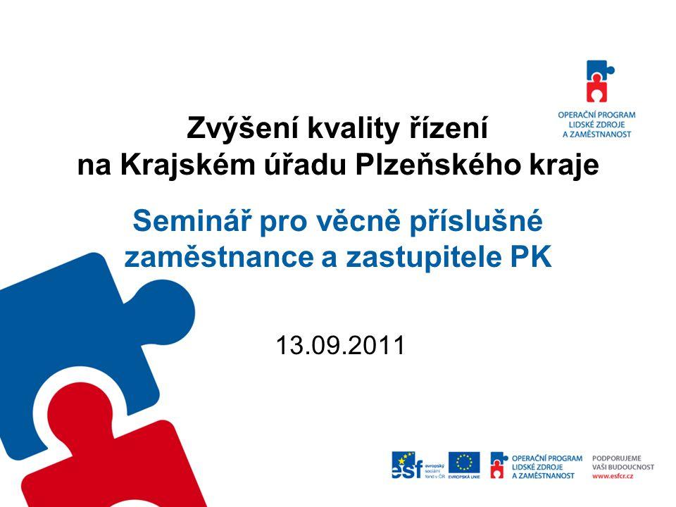 Zvýšení kvality řízení na Krajském úřadu Plzeňského kraje Seminář pro věcně příslušné zaměstnance a zastupitele PK